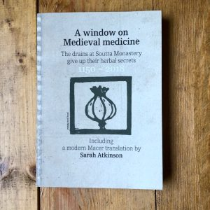 A Window on Medecine, a book on Medieval Herbal Secrets translated by Sarah Atkinson